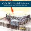 Solovey & Cravens Cold War Social Science